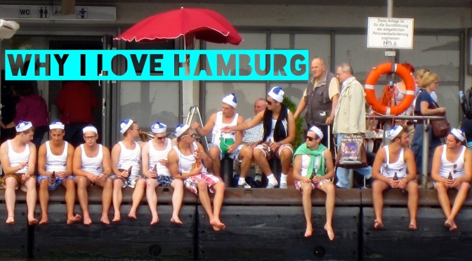 Why I love Hamburg?