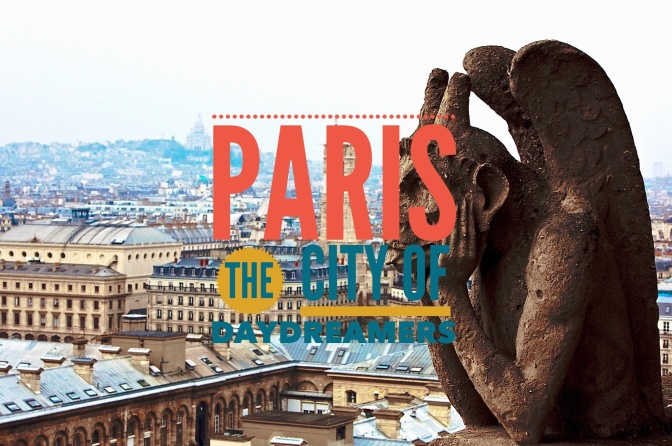Paris – The city of daydreamers