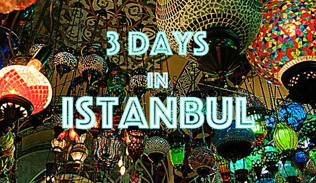 Things to do in Istanbul in 3 days