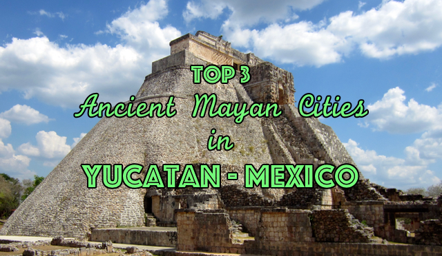 Top 3 ancient mayan cities in yucatan citizen on earth for Best city to leave in usa