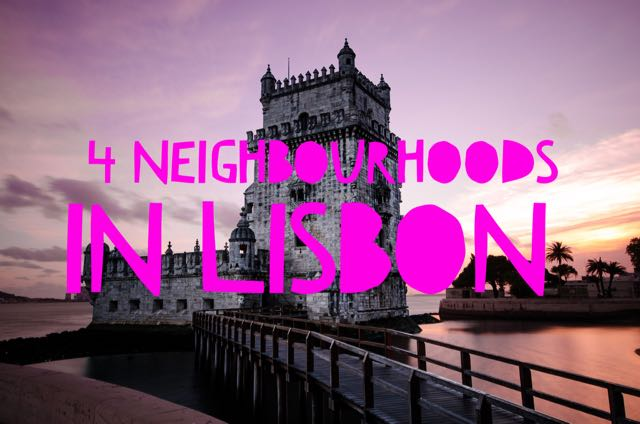 4 neighbourhoods in Lisbon