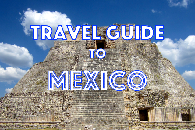 Travel Guide to Mexico