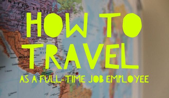 How to travel as full-time employee