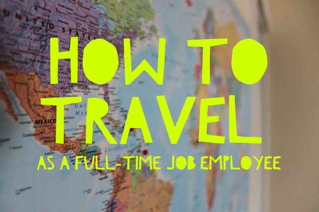 travel tips for full time employee