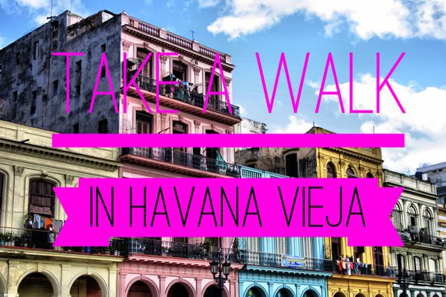 walking tour in havana vieja cuba