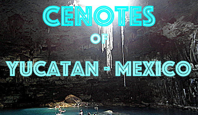 Cenotes in Yucatan Peninsula – Mexico