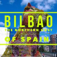 Bilbao - The Northern Host of Spain