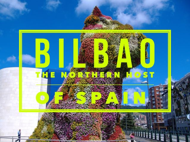 Bilbao – The Northern Host of Spain