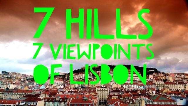7 hills 7 viewpoints of Lisbon
