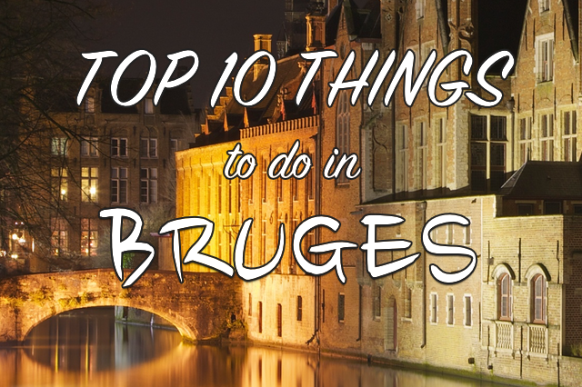 Top 10 Things To Do In Bruges Citizen On Earth