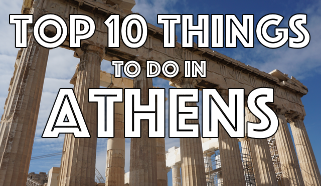 Top 10 Things to do in Athens