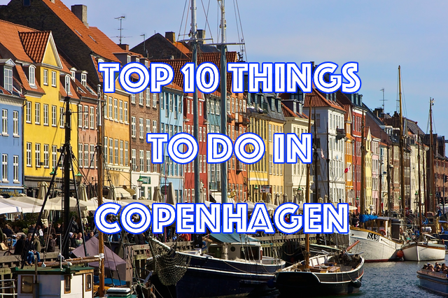 top things to do in copenhagen denmark