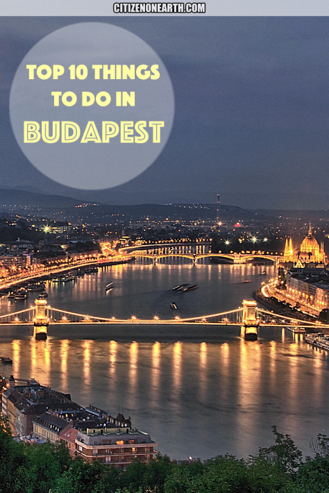 Things to do in Budapest - Citizen on Earth Travel Blog
