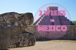 Travel Itinerary - 2 weeks in Mexico Yucatan
