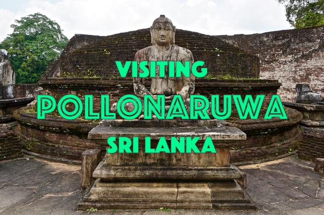 Visiting Ancient City Pollonaruwa Sri Lanka