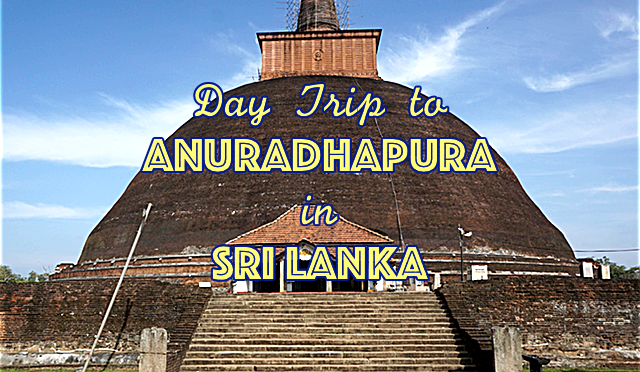 Ancient City Anuradhapura – Sri Lanka