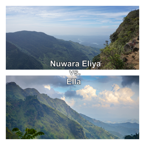 Nuwara Eliya vs. Ella - Where to go in Hill Country in Sri Lanka for hiking
