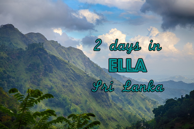 2 days in Ella – Sri Lanka