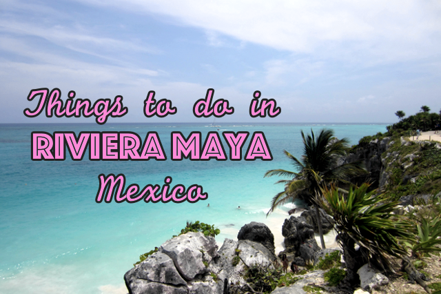 Things to do in Riviera Maya - Mexico