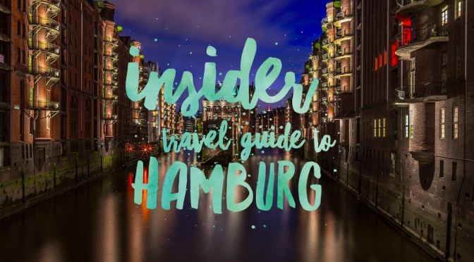 Insider Travel Guide to Hamburg for Things to do in Hamburg - Germany